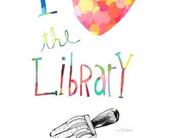 Ode to the library • giclee art print • hand lettered • library love • books • bibliophile • colorful •typography • heart • librarian • gift