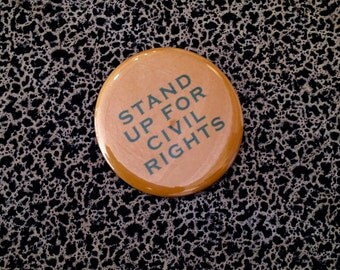 """2 1/4"""" pin stand up for civil rights"""