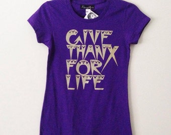 Give Thanx For Life Silkscreen Printed Women's Purple T-shirt With Gold Ink XS-LRG