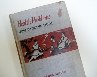 Health Problems and How to Solve Them - 1942 textbook