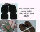 Leather non-slip slipper soles for men's slippers - knit crochet felted slippers - black brown or sand suede leather - fits all men's sizes