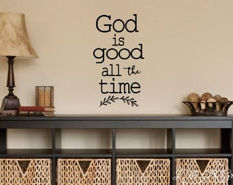 God is good all the time- Vinyl Wall Decal- Vinyl Wall Quotes- Family Decor- Living Room Decor