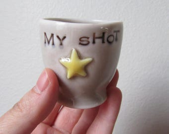 I'm not throwing away My Shot - Hamilton - Shot Glass - Ready to Ship