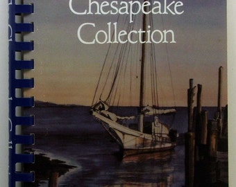 The Chesapeake Collection A Treasury Of Recipes And Memorabilia From Maryland;s Eastern Shore Denton Maryland 1983 SC/SB