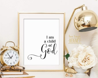 """I am a Child of God - Printable Instant Download - 8x10"""" AND 11x14"""""""