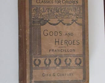 Gods and Heroes or The Kingdom of Jupiter Book Vintage Hardcover Childrens' Books  Classics for Children R.E.Francillon 1894 Edition
