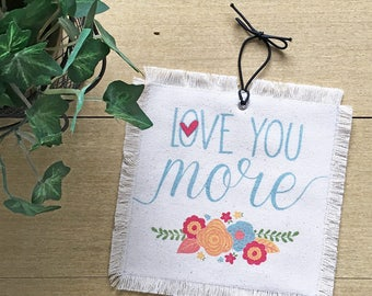 """7x7"""" Love You More Banner - Whimsical Floral Sign - Gift For Her - Nursery Decor - Dorm Room Wall Decor - Cotton Duck Canvas - Made to Order"""