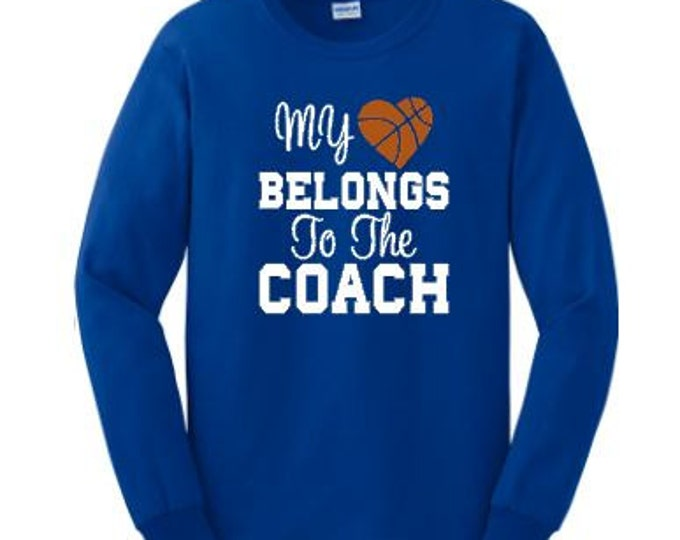 My heart belongs to the coach custom tee shirt, Coach's wife shirt, Custom basketball shirt