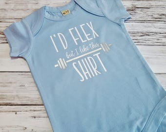 I'd Flex But I Like This Shirt - Funny Baby Clothes - Bodysuit - Baby Shower Gift Bodybuilder Muscle Baby Workout Baby Gym - Baby Boy Outfit