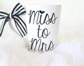 Miss to Mrs Engaged Mug, Engagement Coffee mug