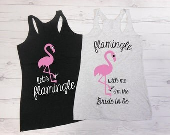 Let's Flamingle, Flamingle with me I'm the Bride to be, Pink White and Black Tanks, Bachelorette Party Flamingo Tanks, Flamingle Shirts