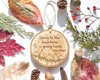 "John Muir Quote Wood Ornament, Personalized Mountain Wood Slice Ornament - MEDIUM 3"", Customized Natural Wood-Burned Ornament"