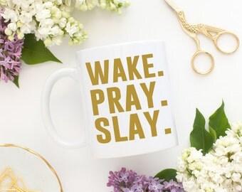Wake Pray Slay - Beyonce - Slay - Formation - Ceramic Mug - Pray - Beyonce Quote - Queen Bay - Fan Mug - Beyonce Mug