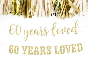 60 Years Loved, 60th Birthday Decoration, Birthday Banner, 60th Anniversary Banner, Party Banner, Photo Prop,  Glitter Banner