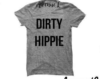 Dirty Hippie Shirt - Dirty Hippie Shirt - Hippie Shirt -