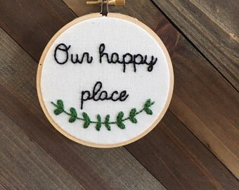 Embroidery Hoop Art/Our Happy Place/Wedding Gift/House Warming Gift/Hand Embroidery/Embroidery Designs/Quote Hoop Art/Wedding Embroidery
