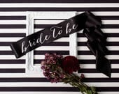 Bride-To-Be Sash, Bachelorette Sash, Bridal Sash, Bachelorette Party, Black Sash, Personalized Sash, Bride Sash, Bridal Shower, Bride To Be