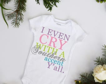 I Even Cry With Southern Accent Y'all Customize Color Bodysuit Southern Belle Bodysuit