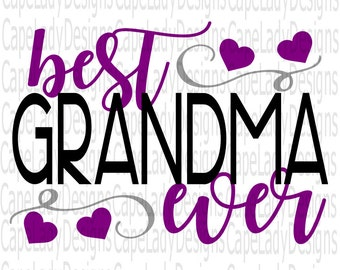 Grandma Svg, Best Grandma ever, (svg, dxf, eps and png) cutting files for silhouette cameo or cricut, digital designs, Grandma gift, vinyl