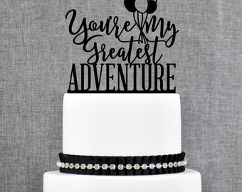 Up Cake Topper, Greatest Adventure, Up Themed Wedding, Up Movie, Balloon Cake Topper, Wedding Cake Topper, Cake Topper (T365)