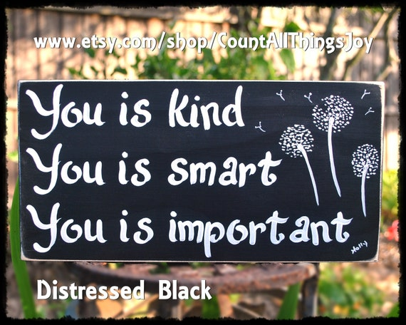Custom Color & Embellishement You Is Kind You Is Smart