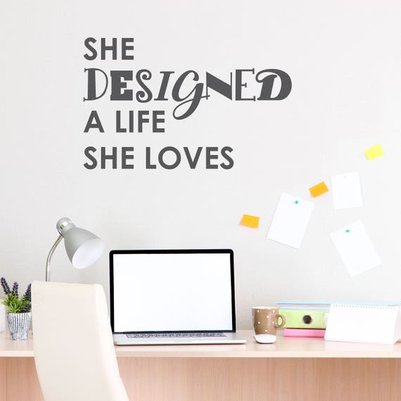She Designed a Life She Loves Wall Decal by LEVinyl