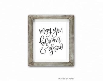 Print - May You Bloom And Grow |Print, Hand Lettered Calligraphy, Edelwiess, Sound of Music, Home Decor, Classroom, Teacher, Baby Nursery