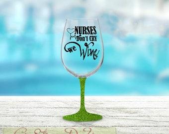 Nurses Don't Cry We Wine, Funny Nurse Glass, Glitter Dipped Glass, Nurse Grad Present, Nurse Grad Gift Idea, Birthday Present