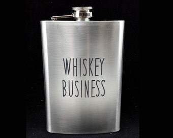 Flask - Engraved Flask - Whiskey Gift - Gift for Him - Whiskey Business Flask - Personalized Flask
