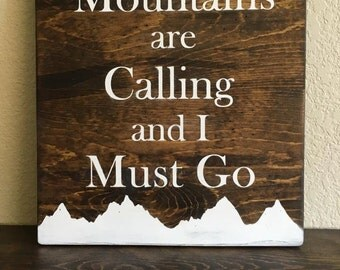 The mountains are calling and I must go sign