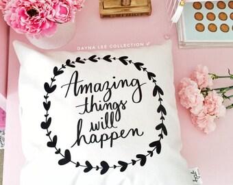 "Amazing things will happen - 18"" handwritten quote velveteen pillow cover"