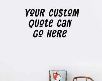 custom wall decal,wall decal,custom decal,custom wall decals,personalized decal,quote decal,vinyl decal,decal,quote,custom quote