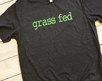 Grass Fed t-shirt | cows | healthy | beef | meat | vegetarian |