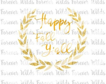 Happy Fall Yall svg - cut file for silhouette - cricut - Fall svg - wreath svg - halloween - Thanksgiving design -  Happy Fall Y'All svg