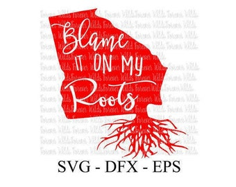 Georgia Blame It On My Roots svg - State roots svg - State Love svg - Georgia Roots svg dxf eps files for Cricut Silhouette - Digital file
