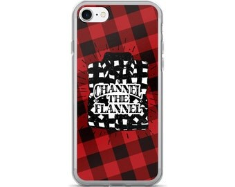Channel The Flannel, Funny iPhone Case, Lumberjack iPhone Case, iPhone 5s Case, iPhone 6/6s, 6 plus, iPhone 7/7 Plus, Hipster Phone Case