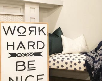 work hard be nice to people framed wood sign 24x36