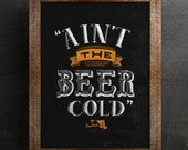 Ain't the Beer Cold -...