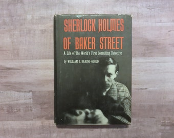 Sherlock Holmes Of Baker Street - A Life Of The World's First Consulting Detective - William Baring-Gould - 1962 - Vintage Book