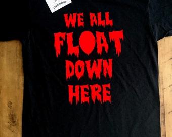 We All Float Down Here Horror Tshirt, Clown, Horror Movie, Scary Movie, Classic Horror, IT, Balloon, Pennywise, Geek Gift, Geek Tshirt