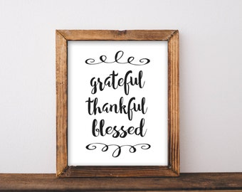 Grateful, Thankful, Blessed, sign, printable, printables, wall art, wall decor, art prints, black and white, home decor, print art, prints