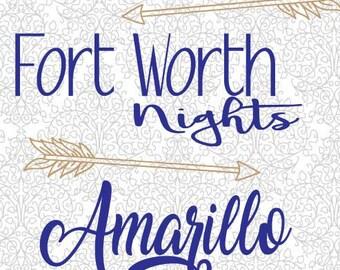 Dallas Days Fort Worth Nights Amarillo Mornings Digital Cut Files SVG