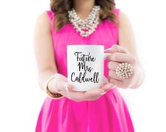 Future Mrs Mug | Personalized Engagement Gift | Gift for Sister, Cousin, Friend | Gift for Her | Bride Mug | Valentines Gift | 15 oz mug