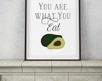 Your Are What You Eat Quote - Printable Digital Art - Instant Downloads - Food Kitchen Healthy Living Vegan Vegetarian Avocado Decor Gift