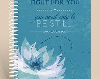 Be Still Prayer Journal / Personalized Notebook / Encouragement Notebook