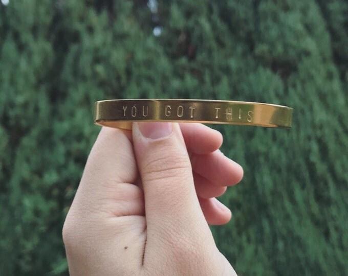 You Got This Handstamped Cuff Bracelet