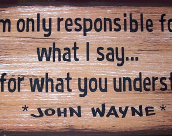 I'm Only Responsible For What I Say John Wayne Western Primitive Rustic Country Wood Sign Home Decor