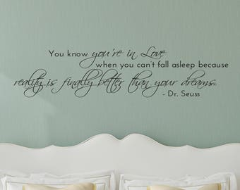 Dr Seuss Wall Decal, Dr Seuss Quote, Vinyl Wall Decal, Love Wall Decal, Reality is better than dreams, Bedroom Wall Decal, Love Wall Art