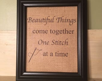 Beautiful things come together, Quilting quotes, gift for quilter, quilt shop decor, quilting burlap print, craft room decor, sewing decor