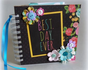 BEST. DAY. EVER. premade 6x6 scrapbook travel journal photo album graduation gift sweet 16 birthday